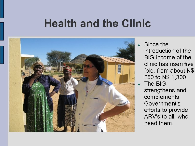 Health and the Clinic Since the introduction of the BIG income of the clinic