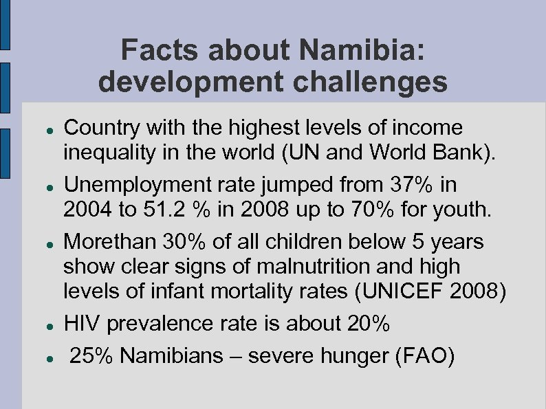 Facts about Namibia: development challenges Country with the highest levels of income inequality in