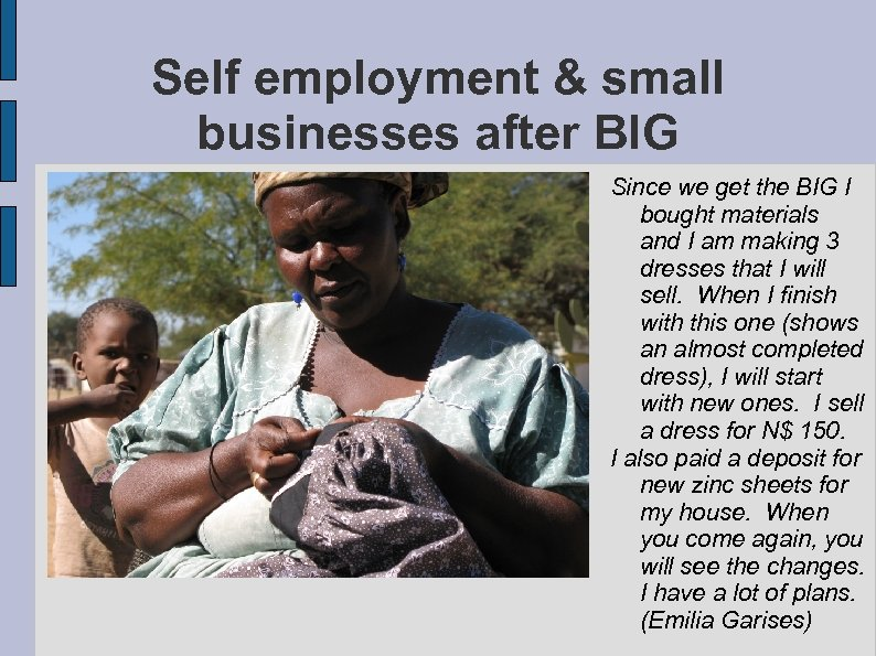 Self employment & small businesses after BIG Since we get the BIG I bought