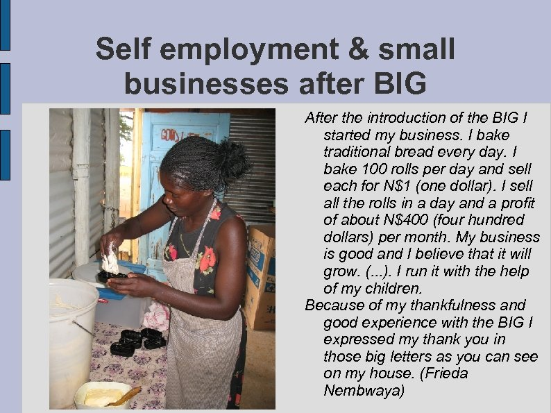 Self employment & small businesses after BIG After the introduction of the BIG I