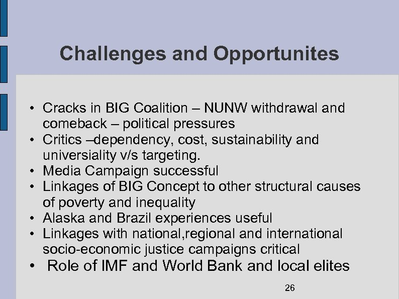 Challenges and Opportunites • Cracks in BIG Coalition – NUNW withdrawal and comeback –