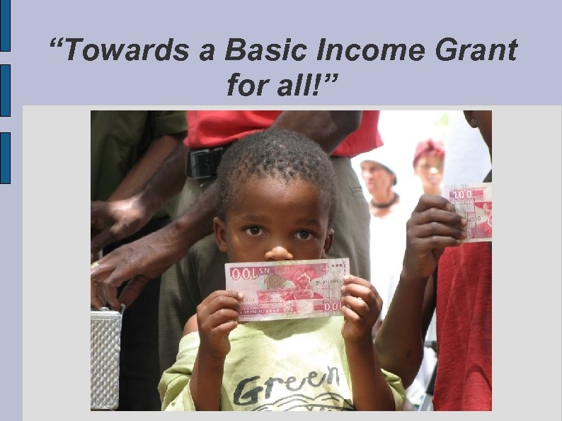 """""""Towards a Basic Income Grant for all!"""""""
