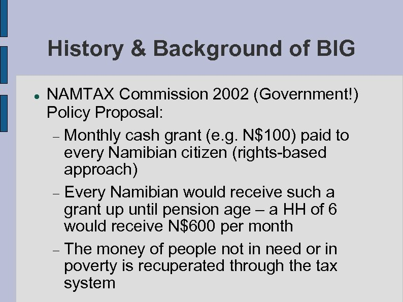 History & Background of BIG NAMTAX Commission 2002 (Government!) Policy Proposal: Monthly cash grant
