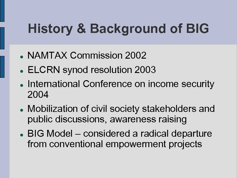 History & Background of BIG NAMTAX Commission 2002 ELCRN synod resolution 2003 International Conference