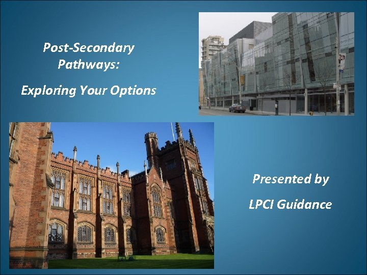Post-Secondary Pathways: Exploring Your Options Presented by LPCI Guidance