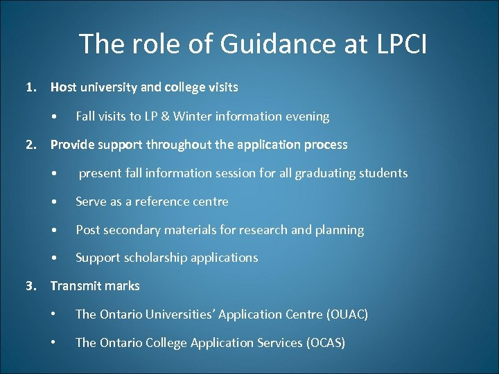 The role of Guidance at LPCI 1. Host university and college visits • Fall