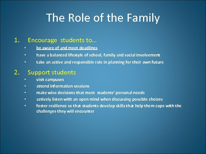 The Role of the Family 1. Encourage students to… • be aware of and