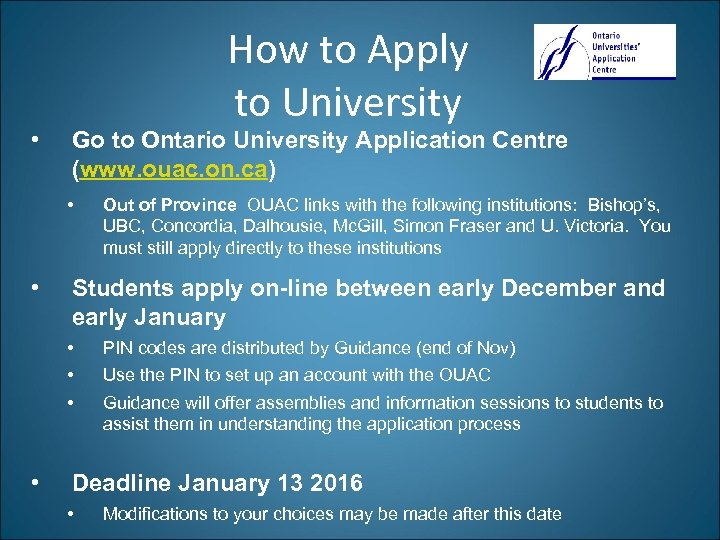 • How to Apply to University Go to Ontario University Application Centre (www.