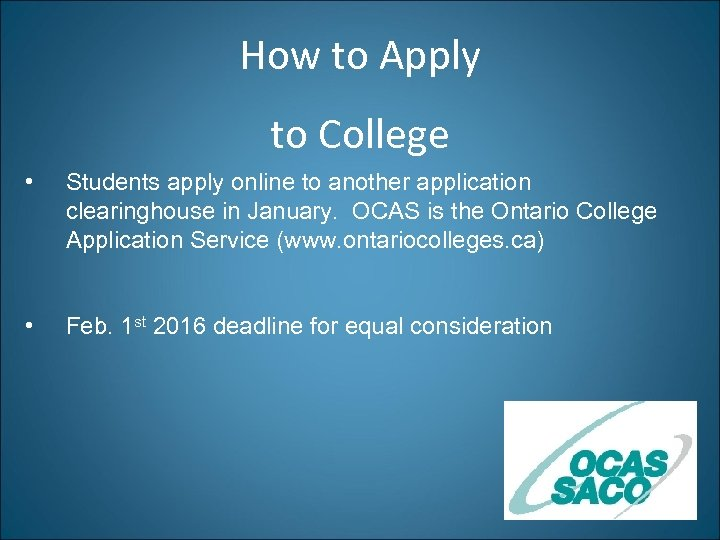How to Apply to College • Students apply online to another application clearinghouse in