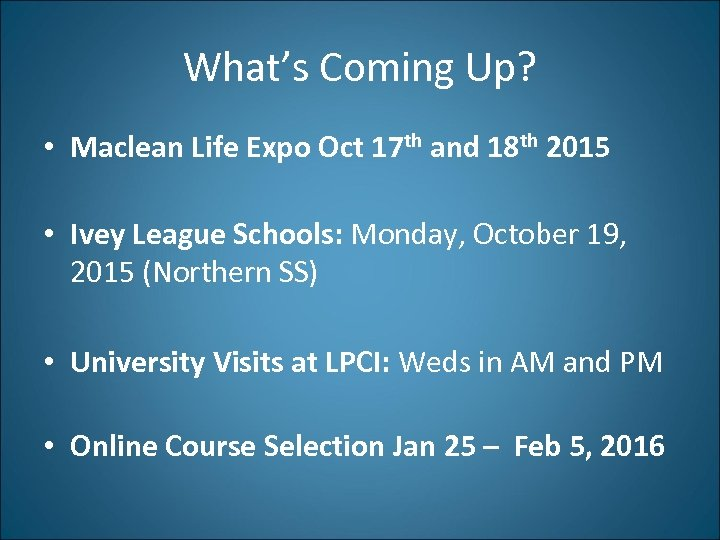 What's Coming Up? • Maclean Life Expo Oct 17 th and 18 th 2015