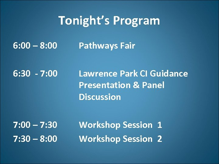 Tonight's Program 6: 00 – 8: 00 Pathways Fair 6: 30 - 7: 00