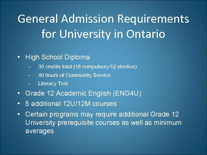 General Admission Requirements for University in Ontario • High School Diploma – 30 credits