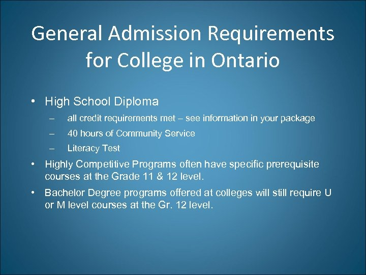 General Admission Requirements for College in Ontario • High School Diploma – all credit