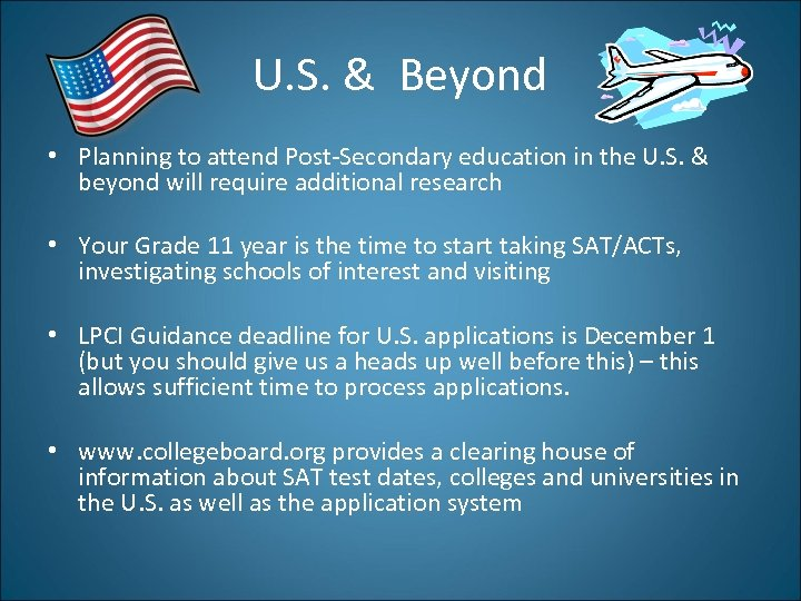 U. S. & Beyond • Planning to attend Post-Secondary education in the U. S.