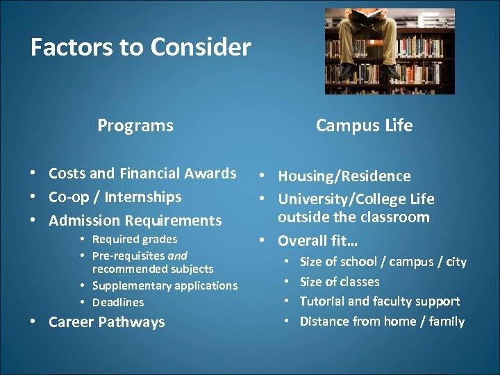 Factors to Consider Programs • Costs and Financial Awards • Co-op / Internships •