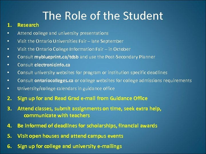 1. Research • • The Role of the Student Attend college and university presentations