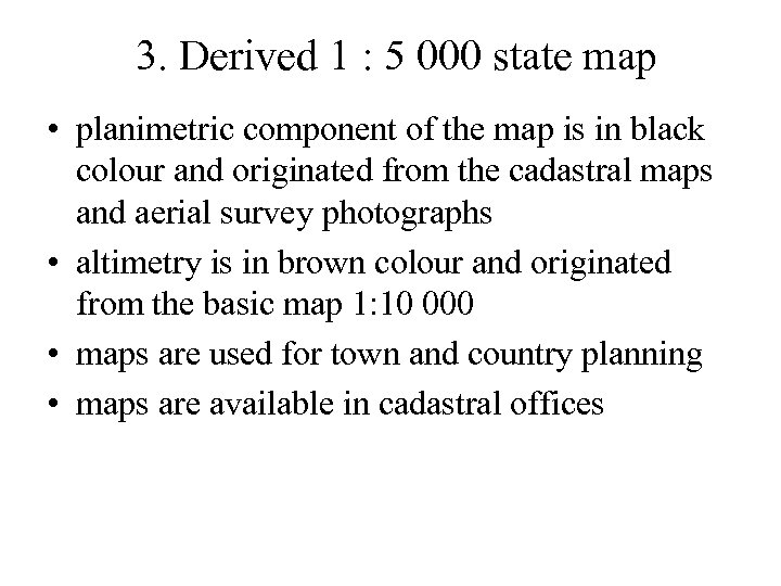 3. Derived 1 : 5 000 state map • planimetric component of the map