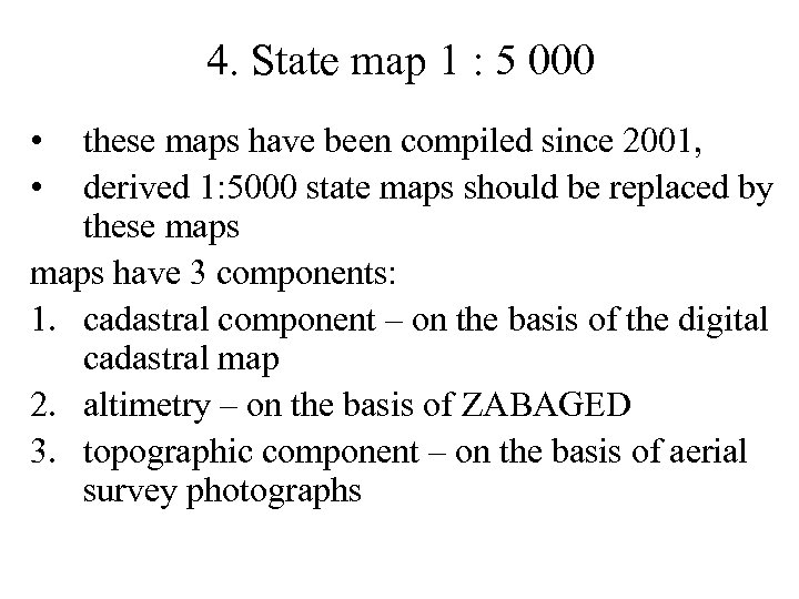 4. State map 1 : 5 000 • • these maps have been compiled
