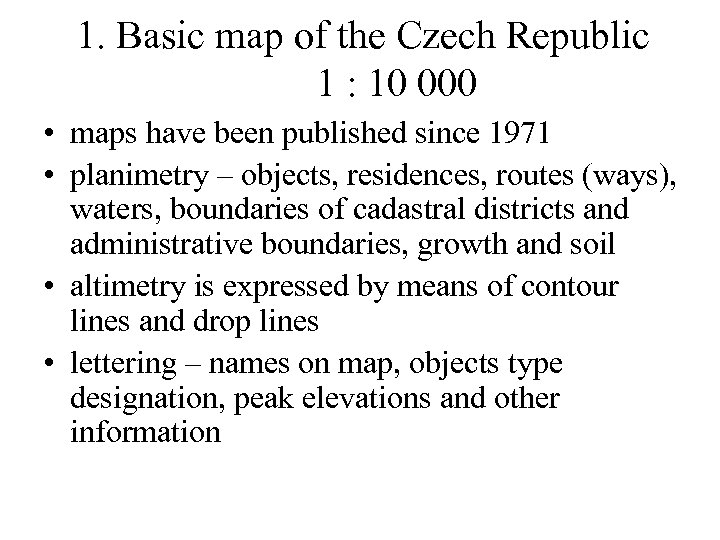 1. Basic map of the Czech Republic 1 : 10 000 • maps have