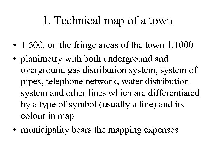 1. Technical map of a town • 1: 500, on the fringe areas of