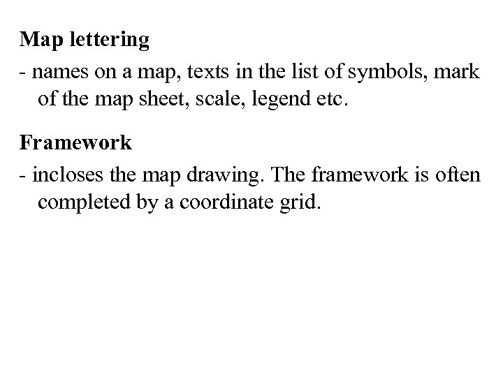Map lettering - names on a map, texts in the list of symbols, mark