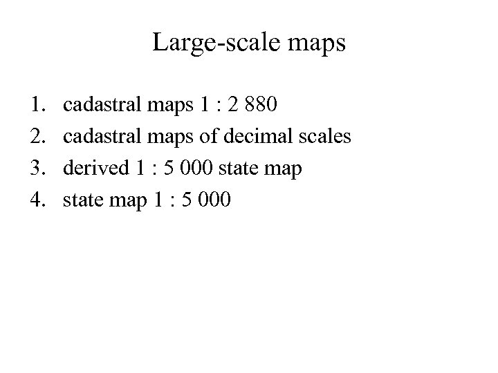 Large-scale maps 1. 2. 3. 4. cadastral maps 1 : 2 880 cadastral maps