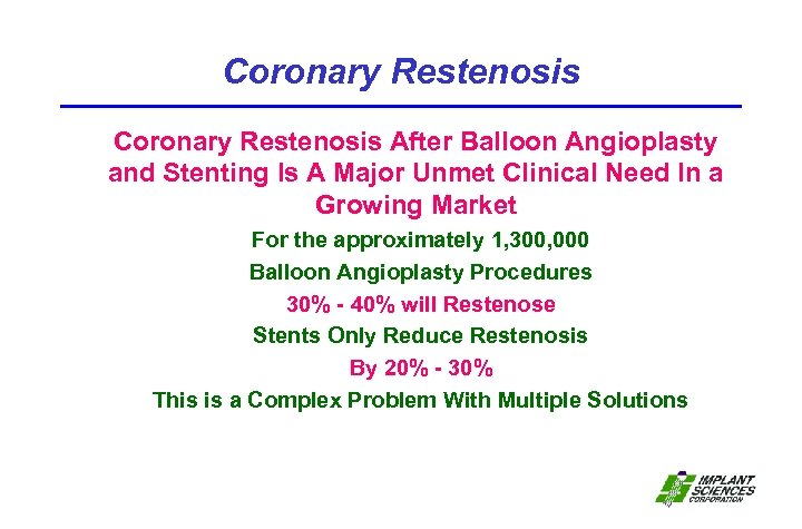 Coronary Restenosis After Balloon Angioplasty and Stenting Is A Major Unmet Clinical Need In