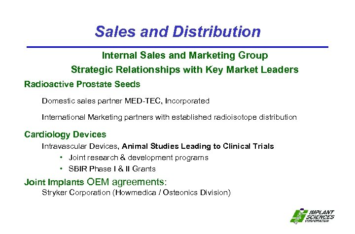 Sales and Distribution Internal Sales and Marketing Group Strategic Relationships with Key Market Leaders