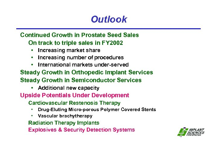 Outlook Continued Growth in Prostate Seed Sales On track to triple sales in FY