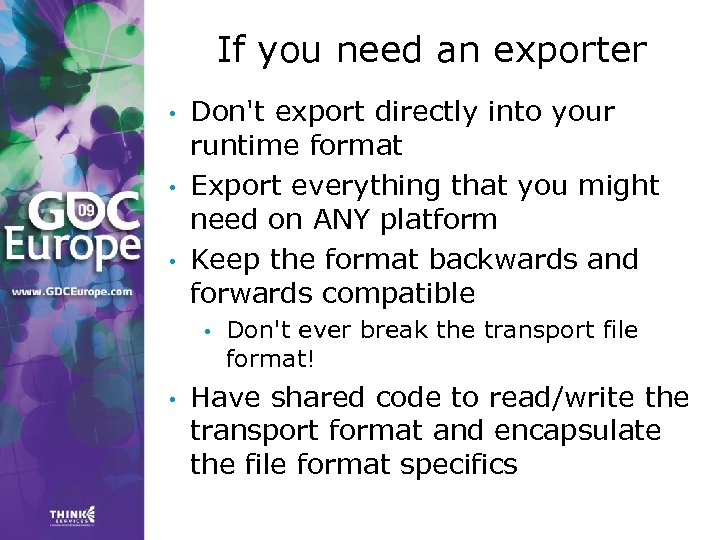 If you need an exporter • • • Don't export directly into your runtime
