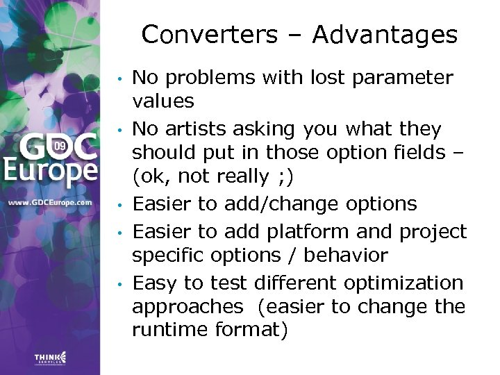 Converters – Advantages • • • No problems with lost parameter values No artists