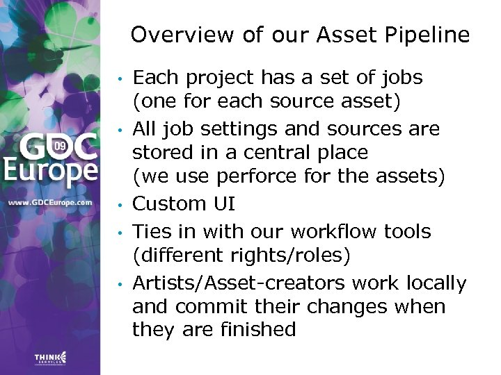 Overview of our Asset Pipeline • • • Each project has a set of
