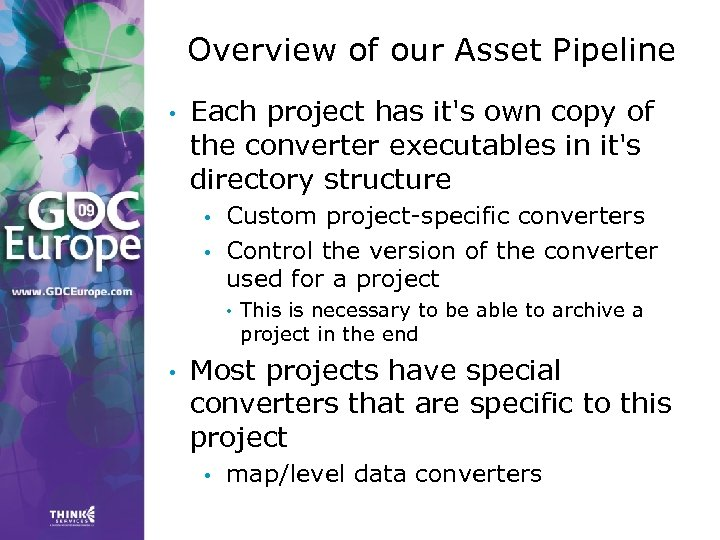 Overview of our Asset Pipeline • Each project has it's own copy of the
