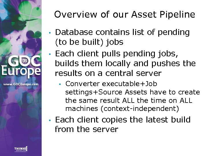 Overview of our Asset Pipeline • • Database contains list of pending (to be