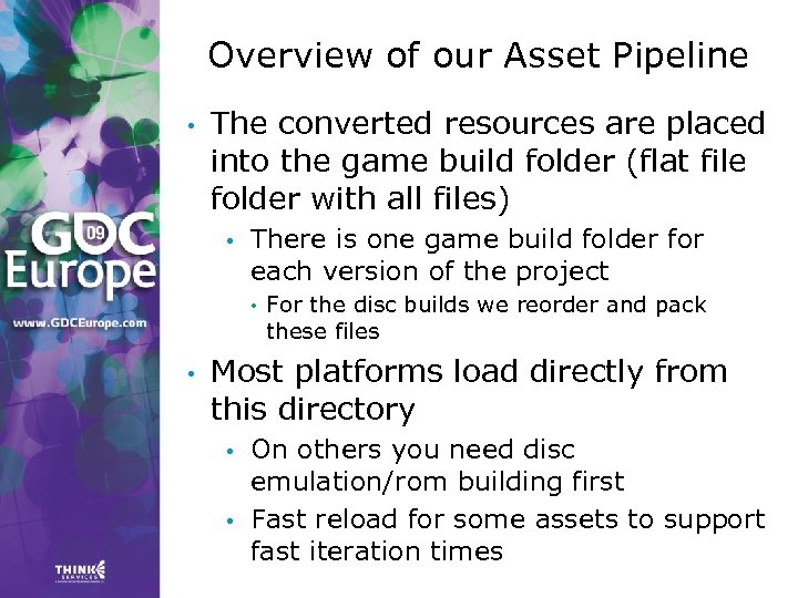 Overview of our Asset Pipeline • The converted resources are placed into the game
