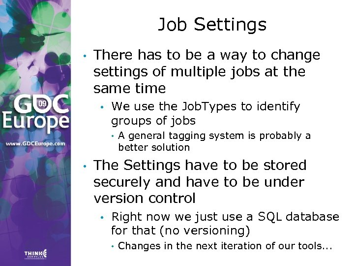 Job Settings • There has to be a way to change settings of multiple
