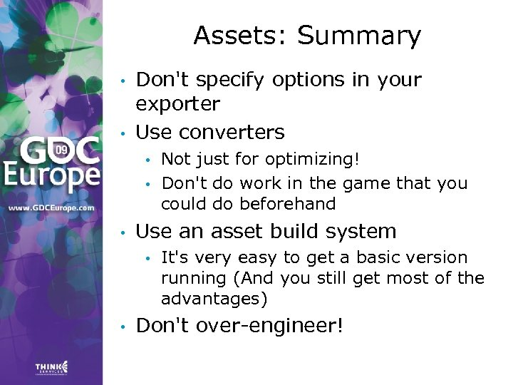 Assets: Summary • • Don't specify options in your exporter Use converters • •