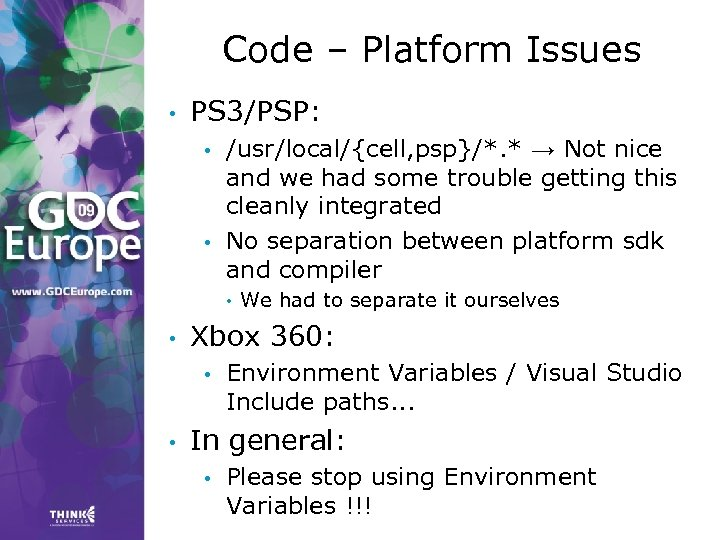 Code – Platform Issues • PS 3/PSP: • • /usr/local/{cell, psp}/*. * → Not