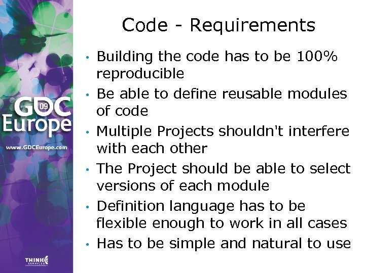 Code - Requirements • • • Building the code has to be 100% reproducible