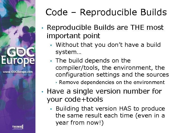 Code – Reproducible Builds • Reproducible Builds are THE most important point • •