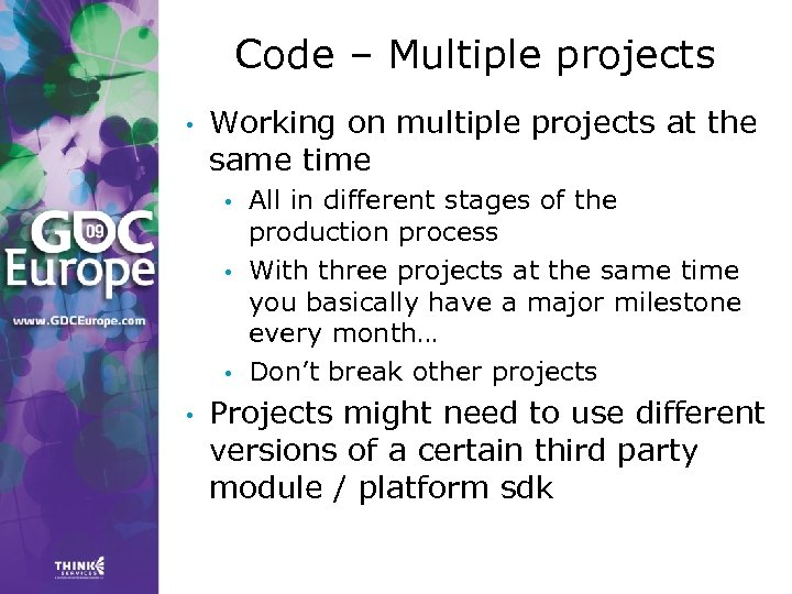 Code – Multiple projects • Working on multiple projects at the same time •