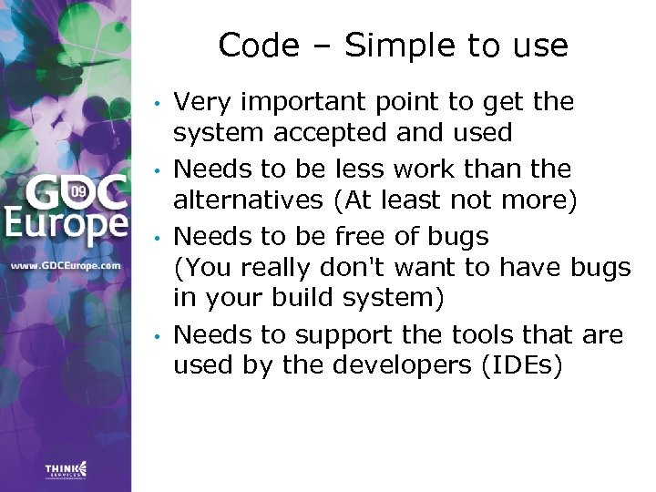 Code – Simple to use • • Very important point to get the system