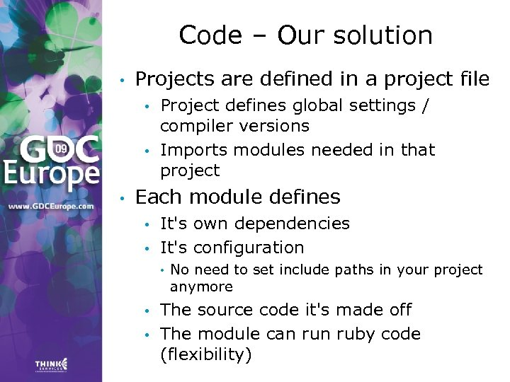 Code – Our solution • Projects are defined in a project file • •