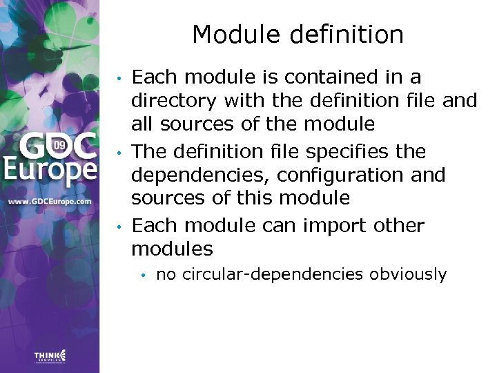 Module definition • • • Each module is contained in a directory with the