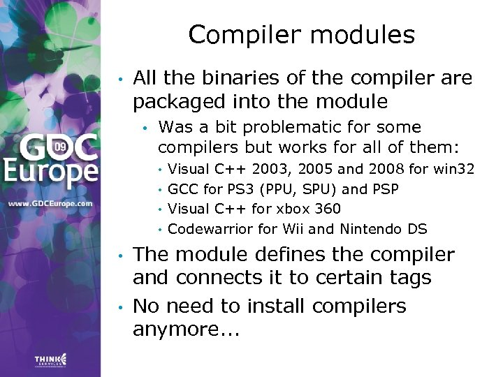 Compiler modules • All the binaries of the compiler are packaged into the module
