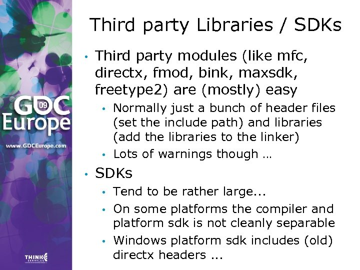 Third party Libraries / SDKs • Third party modules (like mfc, directx, fmod, bink,