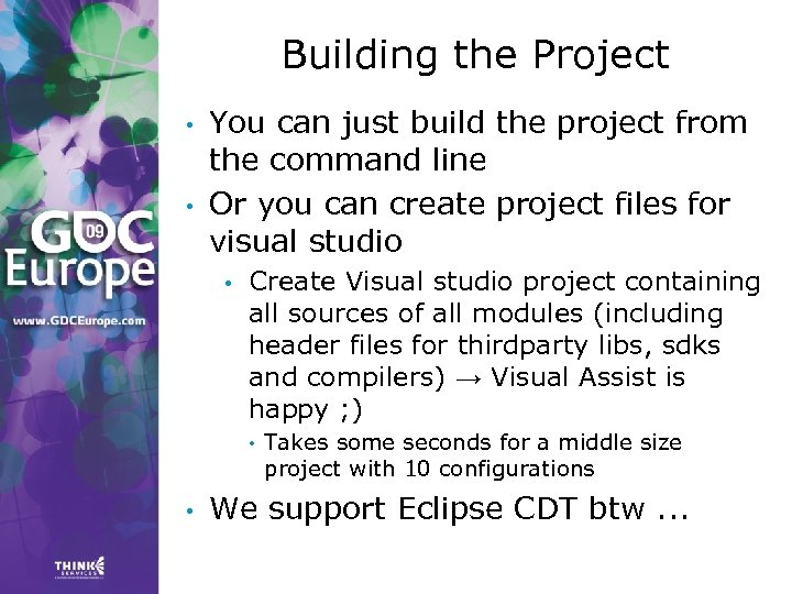 Building the Project • • You can just build the project from the command