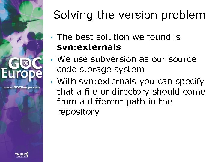 Solving the version problem • • • The best solution we found is svn:
