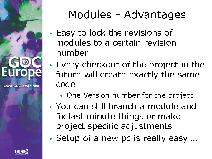 Modules - Advantages • • Easy to lock the revisions of modules to a