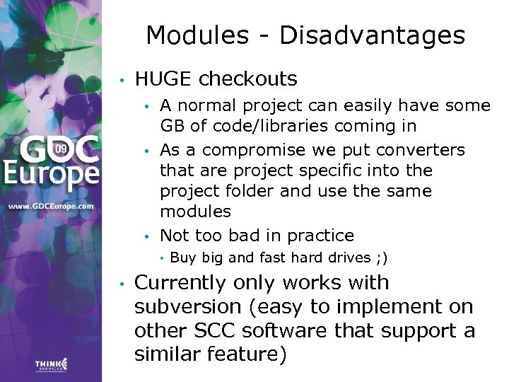 Modules - Disadvantages • HUGE checkouts • • • A normal project can easily